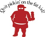 Quit Pickin' on the Fat Kid t-shirts & gifts