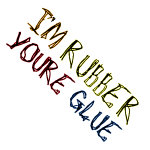 Playground Insult-I'm Rubber, You're Glue tshirts