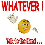 WhatEver talk to the hand