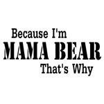 Because I'm Mama Bear