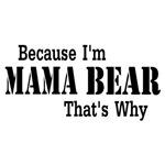 Because I'm Mama Bear