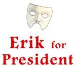 Erik for President