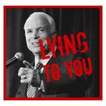 McCain - Lying to You