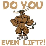 Do You Even Lift? Bull