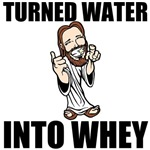 Turned Water Into Whey