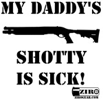Daddys Shotty is Sick!