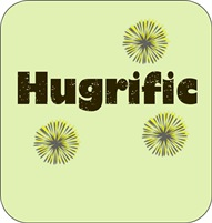 Hug-rific (terrific at hugging)