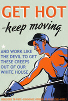 Get Hot, keep moving, and work to get rid of Bush