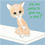 Are You Going To Give Me A Shot? (Cat)