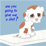 Are You Going To Give Me A Shot? (Dog)