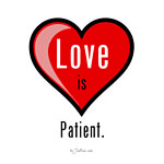 Love is Patient T-shirts
