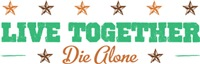 Live Together Die Alone