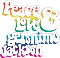 Peace, Love, and Geronimo Jackson