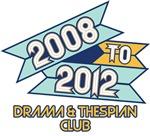 2008 to 2012 Drama  Thespian Club