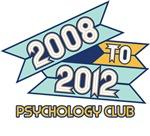 2008 to 2012 Psychology Club