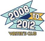 2008 to 2012 Writers Club