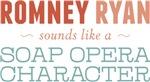 Romney Ryan Soap Opera