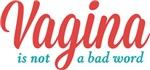 Vagina Not a Bad Word