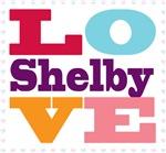 I Love Shelby