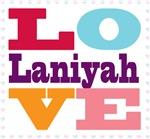 I Love Laniyah