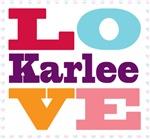 I Love Karlee