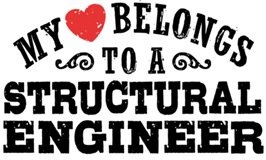 My Heart Belongs To A Structural Engineer