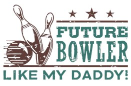 Future Bowler Like My Daddy t-shirt