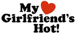 My Girlfriend's Hot t-shirt