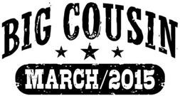 Big Cousin March 2015 t-shirt