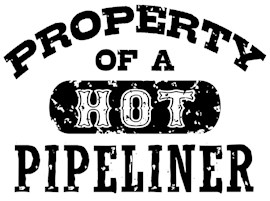 Property of a Hot Pipeliner t-shirts