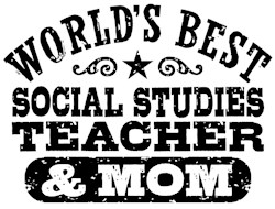 Social Studies Teacher And Mom t-shirts