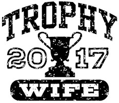 Trophy Wife 2017 t-shirt