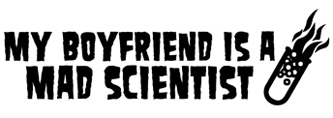 My Boyfriend is a Mad Scientist t-shirt