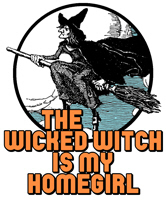The Wicked Witch is my homegirl is the perfect gift idea for that special someone who just loves and adores the Wicked Witch of the West in the Wonderful Wizard of Oz by L. Frank Baum.