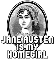 Jane Austen is my Homegirl t-shirts