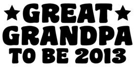 Great Grandpa To Be 2013 t-shirt