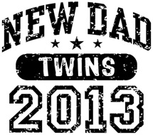 New Dad 2013 Twins t-shirt