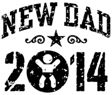New Dad 2014 t-shirts