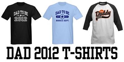 Dad 2012 t-shirts