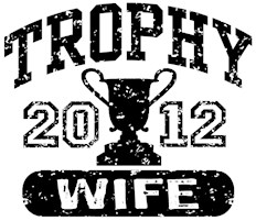 Trophy Wife 2012 t-shirts