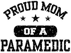 Proud Mom of a Paramedic t-shirt