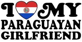 I Love My Paraguayan Girlfriend t-shirts