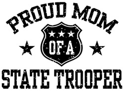 Proud Mom of a State Trooper t-shirts