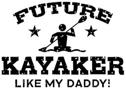 Future kayaker Like My Daddy t-shirt