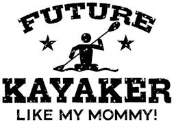 Future kayaker Like My Mommy t-shirt