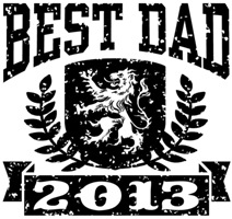Best Dad 2013 t-shirts