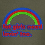 Fat Girls Need Lovin'