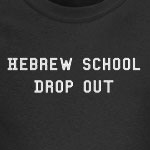 Hebrew School Drop Out