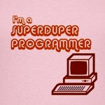 Computer programmers are superduper!   Show everyone your computer geek skills by stating that I'm a superduper programmer.  A great gift idea for that superduper programmer.