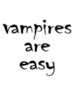 Vampires Are Easy